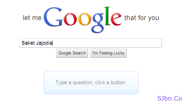 Let Me Google That For You (lmgtfy)