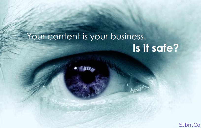 Your content is your business. Is it safe?