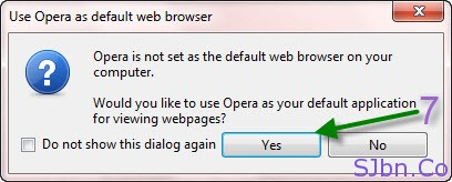 Opera - Would you like to use Opera as your default application for viewing webpage -- Yes